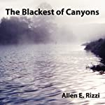 The Blackest of Canyons | Allen E. Rizzi