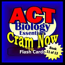 ACT Prep Test BIOLOGY ESSENTIALS Flash Cards-CRAM NOW!-ACT Exam Review Book & Study Guide (ACT Cram Now! 11)