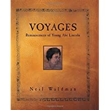 Voyages: Reminiscences of Young Abe Lincoln