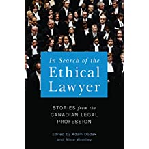 In Search of the Ethical Lawyer: Stories from the Canadian Legal Profession (Law and Society)