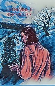 """Catherine e Heathcliff: O capítulo perdido de """"O morro dos ventos uiva"""