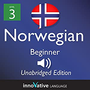 Learn Norwegian: Level 3 - Beginner Norwegian, Volume 1: Lessons 1-25 Audiobook