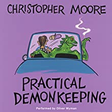 Practical Demonkeeping  Audiobook by Christopher Moore Narrated by Oliver Wyman