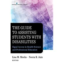 The Guide to Assisting Students With Disabilities: Equal Access in Health Science and Professional Education