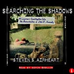Searching the Shadows: A Layman's Investigation Into the Assassination of John F. Kennedy | Steven S. Airheart