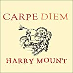 Carpe Diem: Put a Little Latin in Your Life | Harry Mount