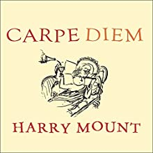 Carpe Diem: Put a Little Latin in Your Life Audiobook by Harry Mount Narrated by Stephen Hoye
