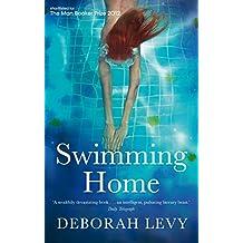 Swimming Home by Deborah Levy (10-Sep-2012) Paperback