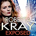 Exposed Audiobook by Roberta Kray Narrated by Annie Aldington