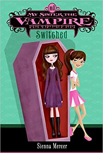 My Sister the Vampire, No. 1: Switched: Mercer, Sienna ...