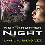 Not Another Night | Jamil A. Shabazz