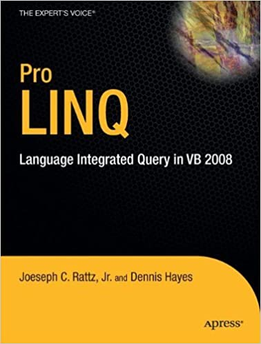 Book Pro LINQ: Language Integrated Query in VB 2008 (Expert's Voice in .NET) by Joseph C. Rattz Jr. (2010-06-02)