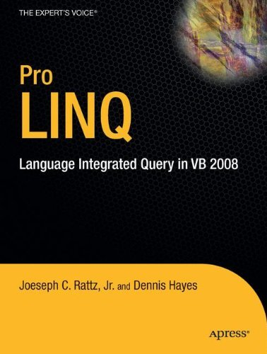 Pro LINQ: Language Integrated Query in VB 2008 (Expert's Voice in .NET) by Joseph C. Rattz Jr. (2010-06-02)