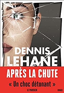Après la chute, Lehane, Dennis