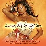 Somebody Pick Up My Pieces | J. D. Mason