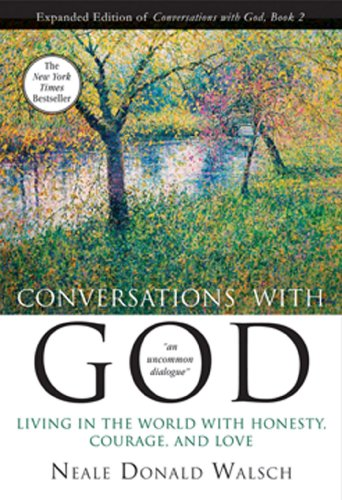 Conversations with God, Book 2: Living in the World with Honesty, Courage, and Love (Anniv) (Conversation With God Book 2)