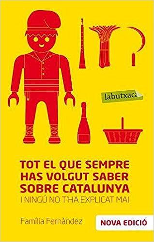 Tot el que sempre has volgut saber sobre Catalunya: i ningú no ...