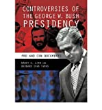 img - for Controversies of the George W. Bush Presidency: Pro and Con Documents (Hardback) - Common book / textbook / text book