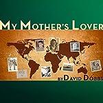 My Mother's Lover | David Dobbs