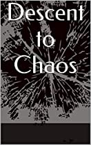 Descent To Chaos (the Free Book 1)