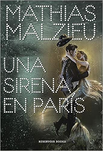 Una sirena en París de Mathias Malzieu