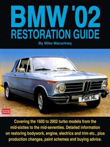 Bmw 2002 Manual - BMW '02 Restoration Guide (Restoration guides)