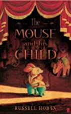 The Mouse and His Child by Russell Hoban New…