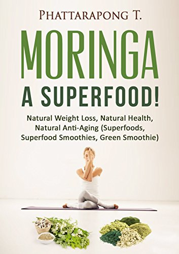 Moringa Oleifera Benefits Superfoods Anti Aging ebook product image