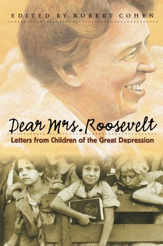 Dear Mrs. Roosevelt: Letters from Children of the Great...