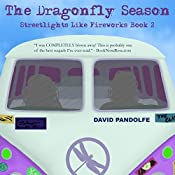 The Dragonfly Season: Streetlights Like Fireworks, Book 2 | David Pandolfe