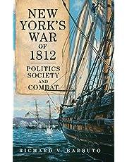 New York's War of 1812: Politics, Society, and Combat