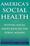 America's Social Health : Putting Social Issues Back on the Public Agenda, Miringoff, Marque-Luisa, 0765616734