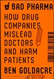 Bad Pharma: How Drug Companies Mislead Doctors and