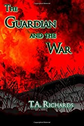 The Guardian and the War (The Chronicles of the Protector BOOK 3): Volume 3