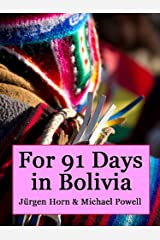 For 91 Days in Bolivia Kindle Edition
