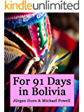 For 91 Days in Bolivia