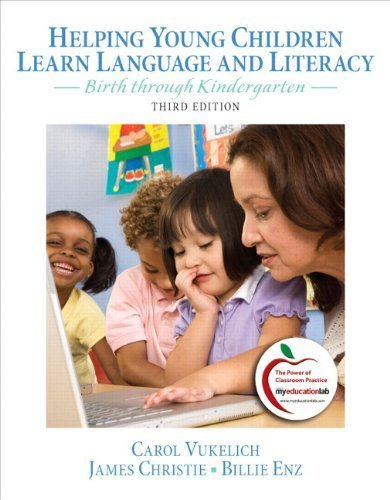 Helping Young Children Learn Language and Literacy: Birth through Kindergarten Plus MyEducationLab with Pearson eText -- Access Card Package (3rd Edition) 3rd edition by Vukelich, Carol, Christie, James, Enz, Billie Jean (2012) Paperback