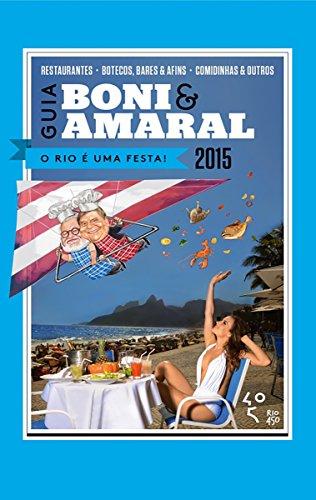 Guia Boni & Amaral: O Rio é uma festa!