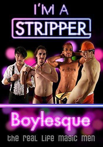 I'm a Stripper Boylesque! by Mahogany Storm