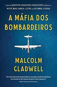 A máfia dos bombardeiros: Como um grupo de aviadores obsessivos produziu a noite mais longa e letal da Segunda