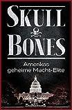 Skull & Bones: Amerikas geheime Macht-Elite