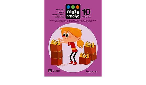 MATEPRACTIC (10) CUADERNO PRIMARIA (2015/CASALS): Àngel Alsina Pastells: 9788421858257: Amazon.com: Books