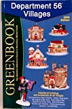 Greenbook Guide to Department 56 Villages, 2005 Edition : The Definitive Reference Source and Secondary Market Guide to Department 56 Villages, , 096490327X