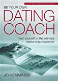 Be Your Own Dating Coach, Jo Hemmings, 1841126608