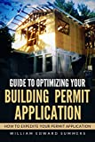 Guide to Optimizing Your Building Permit Application: How to Expedite Your Permit Application