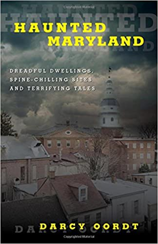 Haunted Maryland: Dreadful Dwellings, Spine-Chilling Sites and Terrifying Tales Paperback – August 1, 2016 by Darcy Andries (Author)