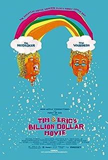 Tim and Erics Billion Dollar Movie 11 x 17 Movie Poster