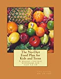 The No-Diet Food Plan for Kids and Teens: Healthy Weight Loss for Kids