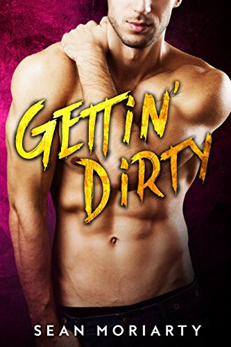 Gettin' Dirty by [Moriarty, Sean]