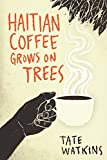 Haitian Coffee Grows on Trees